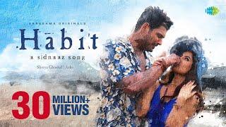 Habit | A Sidnaaz Song | Sidharth Shukla | Shehnaaz Gill | Shreya Ghoshal | Arko | Official Video