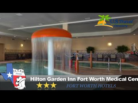 Hilton Garden Inn Fort Worth Medical Center - Fort Worth Hotels, Texas