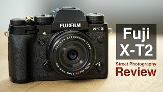 Fuji X-T2 Street Photography Review - It's Really That Good!