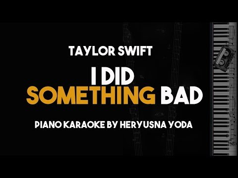I Did Something Bad - Taylor Swift new song (Piano Karaoke with Lyrics Video)