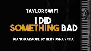 I Did Something Bad - Taylor Swift new song (Piano Karaoke Version)