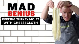 How To Keep Your Turkey Juicy Using Cheesecloth | Mad Genius Tips | Food & Wine