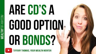 Certificate of Deposit Explained [CDs] & When to Invest in CDs Vs Bonds