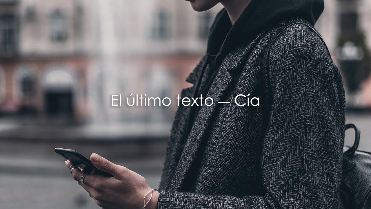 El último texto — Cía.