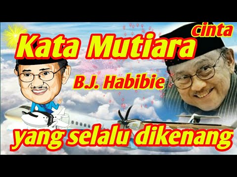 Kata Kata Mutiara Cinta Bj Habibi Untuk Ainun Dan Rakyat Indonesia Yang Selalu Dikenang