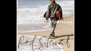 Rod Stewart ~ Beautiful Morning