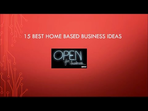 15 Best Home Based Business Ideas