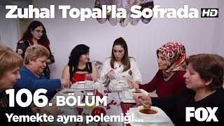 Yemekte ayna polemiği... Zuhal Topal'la Sofrada 106. Bölüm