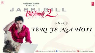Teri je na hoyi song by jassi gill || batchmate 2