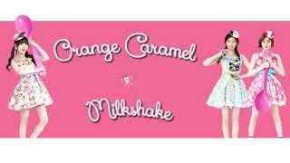 [ENG/ROM SUB] ORANGE CARAMEL (오렌지캬라멜) _ MILKSHAKE (밀크쉐이크)