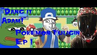 Pokemon Fuligin - Pokémon Fuligin EP1 Dang it Adam - User video