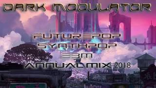 Futurepop / Synthpop / EBM Annual Mix 2018 From DJ DARK MODULATOR