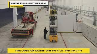 Time lapse - Makine Kurulumu - Karton Kutu Makinesi 1