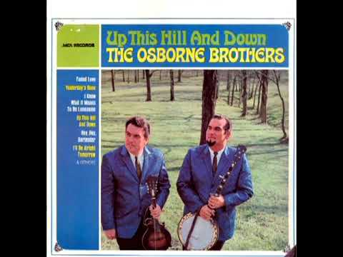 Up This Hill And Down [1966] - The Osborne Brothers