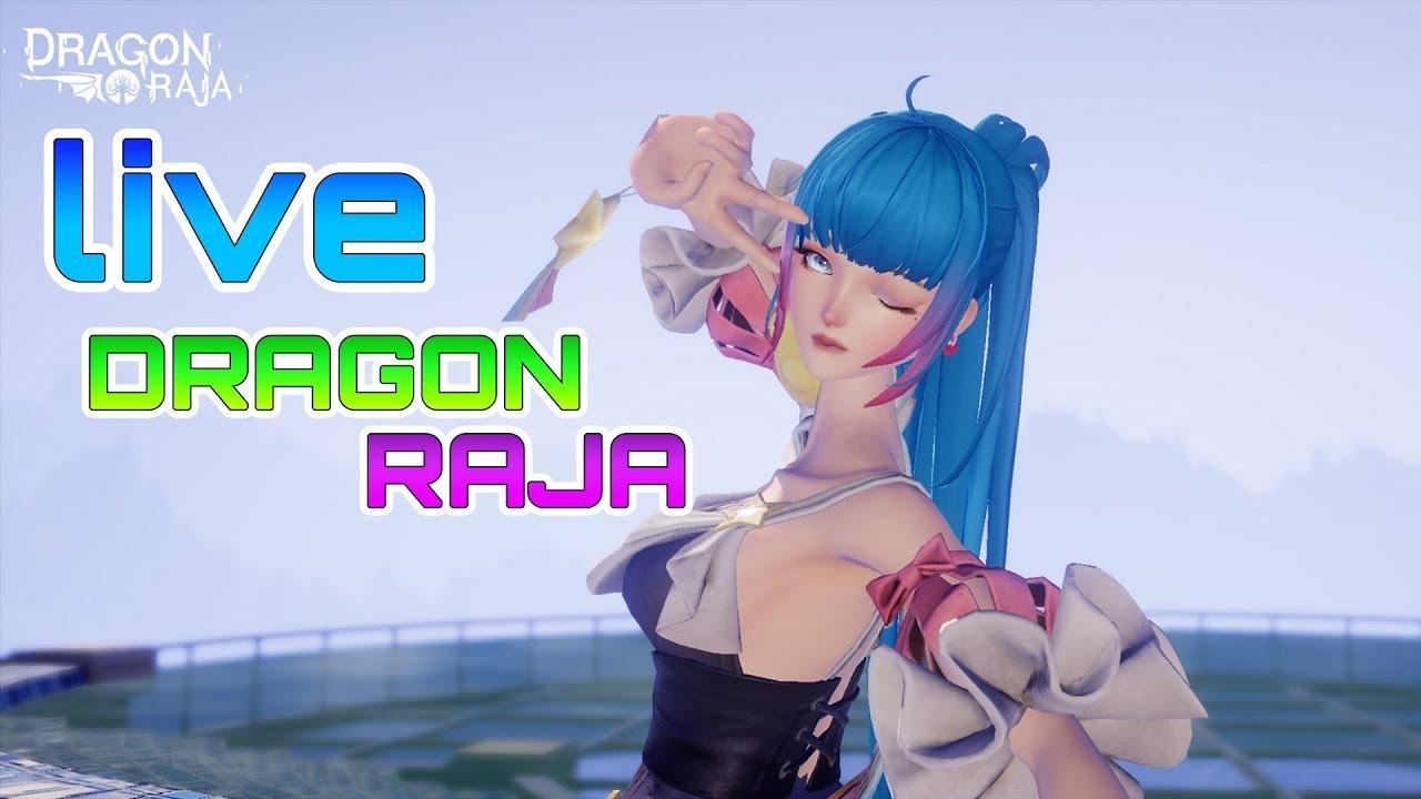 Live Dragon raja : วันนี้บ้านต้องเสร็จ