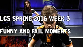lcs spring 2016 week 3 funnyfail moments