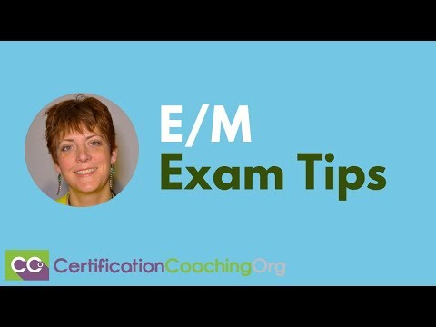 Evaluation And Management Exam Tips