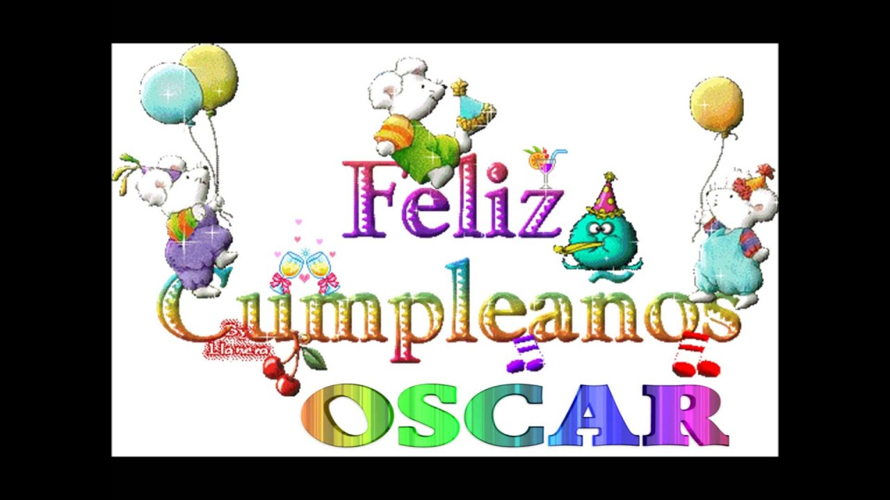 Feliz Cumple Oscar Youtube