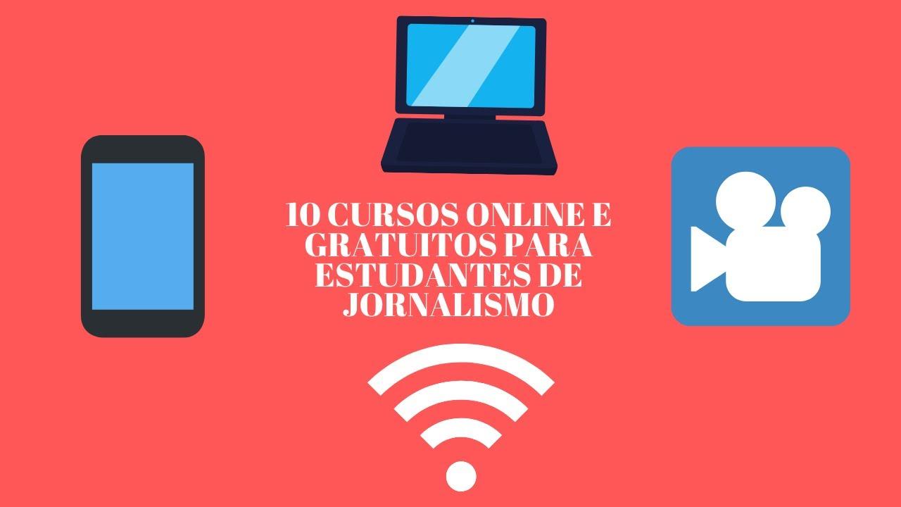 10 Cursos Online E Gratuitos Para Estudantes De Jornalismo Youtube
