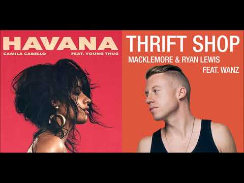 Thrift Shop in Havana (Mashup) - Camila Cabello & Young Thug & Macklemore & Ryan Lewis & Wanz