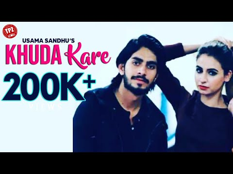 khuda-kare-(official-video)-singer-usama-sandhu-|-tpz-records-|-bollywood-romantic-song