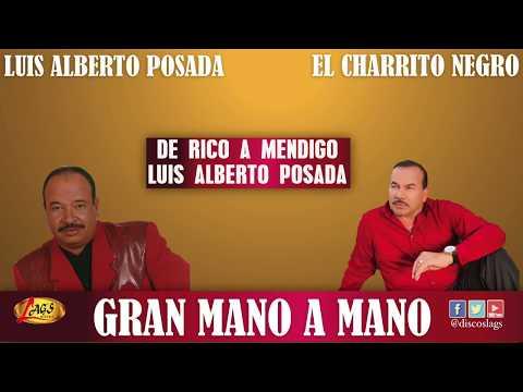 Gran mano a mano.Luis Alberto Posada - El Charrito Negro.