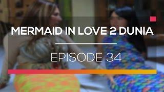 Mermaid In Love 2 Dunia Episode 34