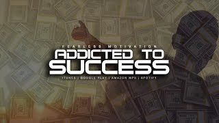 Addicted To Success - Motivational Video For Entrepreneurs