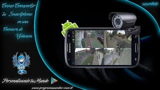 Convierte tu Android en una camara de vigilancia // IP Webcam