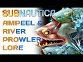 Subnautica Lore: Ampeel & River Prowler | Video Game Lore