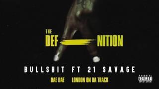 Bullsh*t ft. 21 Savage [ Audio Only]