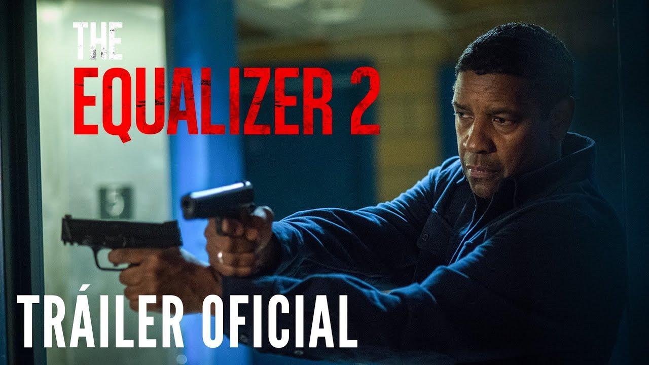 THE EQUALIZER 2. Tráiler Oficial en español. En cines  el 10 de agosto.