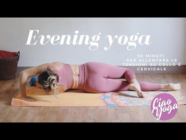 Yoga per la sera! Speciale collo e cervicale