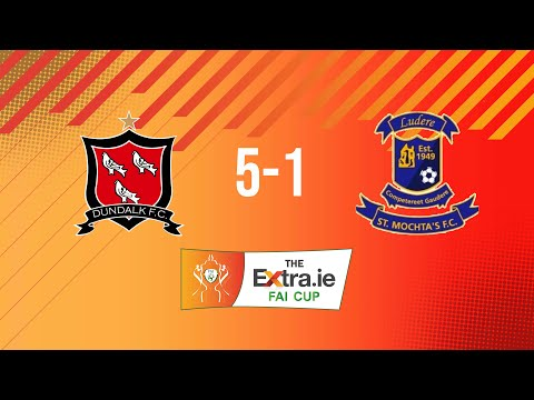 Extra.ie FAI Cup Second Round: Dundalk 5-1 St. Mochta's