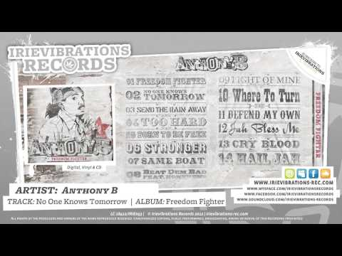 Anthony B - No One Knows Tomorrow (Freedom Fighter)