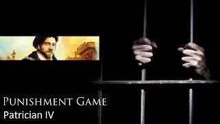 Punishment Game: Patrician 4 05