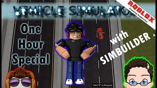 Roblox - Vehicle Simulator - 1 Hour Special with Simbuilder!