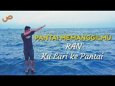 KU LARI KE PANTAI - RAN ( Video Cover ) - TERBARU 2019