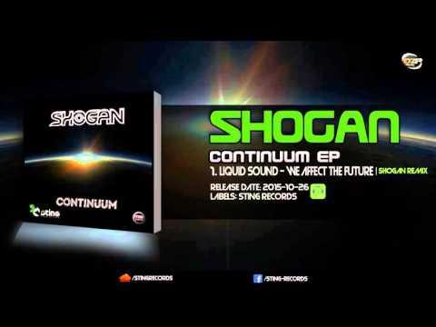Liquid Sound - We Affect The Future (Shogan Remix)