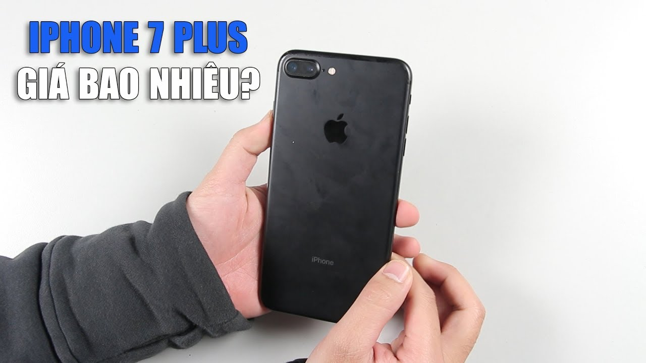 iPhone 7 Plus giá hiện tại đang là bao nhiêu???