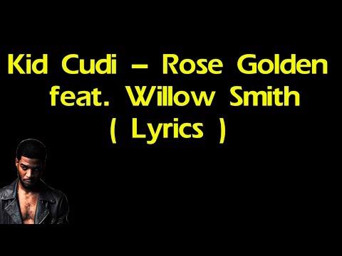 Kid Cudi  Rose Golden feat  Willow Smith Lyrics