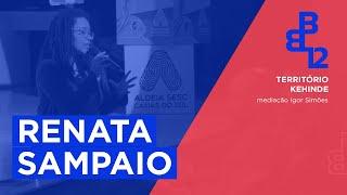 Território Kehinde com Renata Sampaio - Mesa 5 - Vídeo 2/3