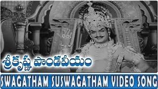Swagatham Suswagatham Video Song || Sri Krishna Pandaveeyam || N.T.R, K.R.Vijaya