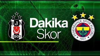 Dakika Skor - Beşiktaş - Fenerbahçe (21 Mart 2021)