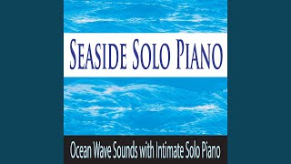 Ocean Waves... Piano Whispers