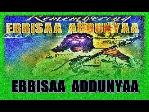 Ebbisaa Addunyaa W B O Oromo Music
