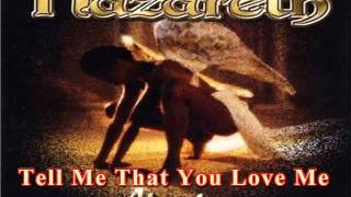 Watch Nazareth Tell Me That You Love Me video