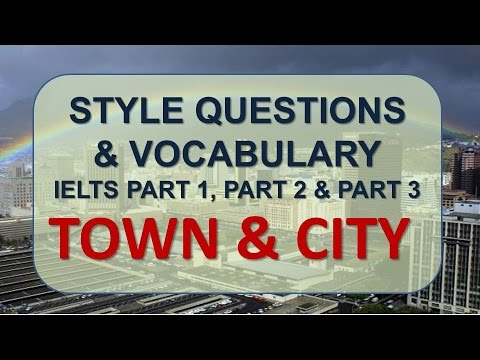 IELTS Speaking Part 1, Part 2, Part 3 With Vocabulary  | Topic: Town & City