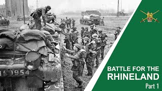 Battle for The Rhineland PART 1 Documentary – Operation Veritable – The First 3 Days