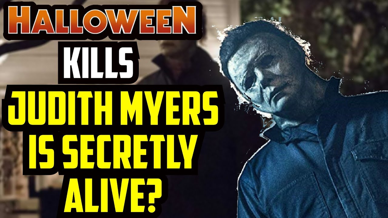 Halloween Kills | Judith Myers Returns & She Faked Her Death?